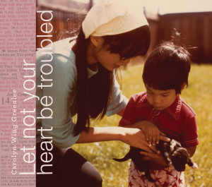 Carolyn Wing Greenlee - Let Not Your Heart Be Troubled - front cover image