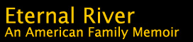 Eternal River - And American Family Memoir