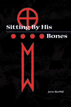James Bluewolf - Sitting By His Bones - front cover