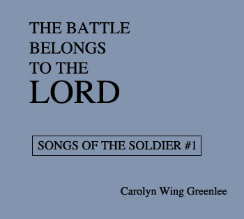 Carolyn Wing Greenlee - The Battle Belongs To The Lord - cover